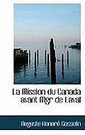 La Mission Du Canada Avant Mgr de Laval