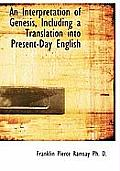 An Interpretation of Genesis, Including a Translation Into Present-Day English