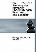 Die Historsiche Stellung Der Rumanen; Charackteristik Ihrer Kultur Und Sprache