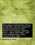 Genealogy of the Pelton Family in America: Being a Record of the Descendants of John Pelton Who Set