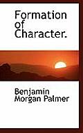 Formation of Character.