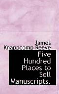 Five Hundred Places to Sell Manuscripts.