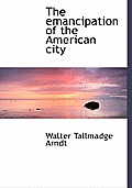The Emancipation of the American City