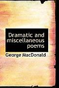 Dramatic and Miscellaneous Poems
