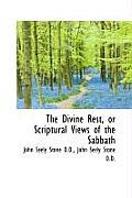 The Divine Rest, or Scriptural Views of the Sabbath