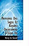 Memoires Des Sages Et Royales Oeconomies D'Estat de