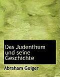 Das Judenthum Und Seine Geschichte