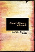 Country Houses, Volume II