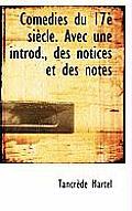 Com Dies Du 17 Si Cle. Avec Une Introd., Des Notices Et Des Notes