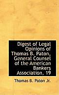 Digest of Legal Opinions of Thomas B. Paton, General Counsel of the American Bankers Association, 19