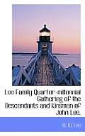 Lee Family Quarter-Millennial Gathering of the Descendants and Kinsmen of John Lee,