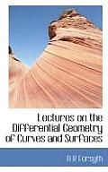 Lectures on the Differential Geometry of Curves and Surfaces