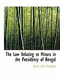 The Law Relating to Minors in the Presidency of Bengal