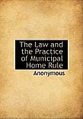 The Law and the Practice of Municipal Home Rule