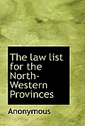 The Law List for the North-Western Provinces