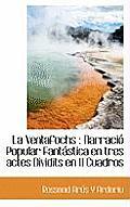 La Ventafochs: Narraci Popular Fant Stica En Tres Actes Dividits En 11 Cuadros