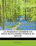 La Mariotte Com Die En Deux Actes Pierre Veber & M. Souli