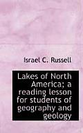 Lakes of North America; A Reading Lesson for Students of Geography and Geology