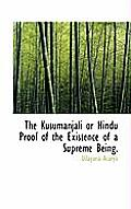 The Kusumanjali or Hindu Proof of the Existence of a Supreme Being.