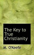 The Key to True Christianity