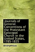 Journals of General Conventions of the Protestant Episcopal Church in the United States, 1785-1835