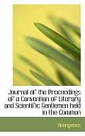 Journal of the Proceedings of a Convention of Literary and Scientific Gentlemen Held in the Common