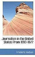 Journalism in the United States from 1690-1872