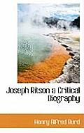 Joseph Ritson a Critical Biography