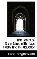 The Books of Chronicles, with Maps Notes and Introduction