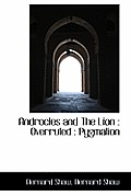 Androcles and the Lion: Overruled: Pygmalion