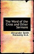 The Word of the Cross and Other Sermons