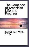 The Romance of American Life and Progress