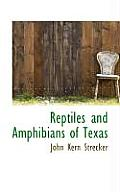 Reptiles and Amphibians of Texas