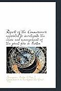 Report of the Commissioners Appointed to Investigate the Cause and Management of the Great Fire in B