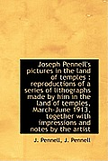 Joseph Pennell's Pictures in the Land of Temples: Reproductions of a Series of Lithographs Made by