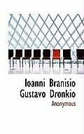 Ioanni Branisio Gustavo Dronkio