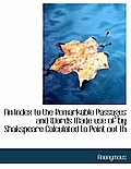 An Index to the Remarkable Passages and Words Made Use of by Shakspeare Calculated to Point Out Th