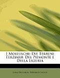 I Molluschi: Die Terreni Terziarii: del Piemonte E Della Liguria