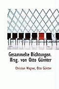 Gesammelte Dichtungen. Hrsg. Von Otto Guntter