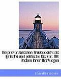 Die Provenzalischen Troubadours ALS Lyrische Und Politische Dichter. Mit Proben Ihrer Dichtungen