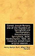 Cornet Joseph Parsons One of the Founders of Springfield and Northampton, Massachusetts; Springfield