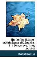 The Conflict Between Individualism and Collectivism in a Democracy, Three Lectures