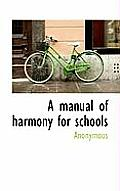 A Manual of Harmony for Schools