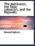 The Mah Vansi, the R J -Ratn Cari, and the R J Vali;