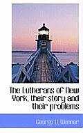 The Lutherans of New York, Their Story and Their Problems
