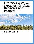 Literary Hours, or Sketches, Critical, Narrative and Poetical