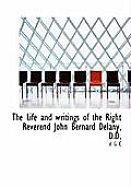 The Life and Writings of the Right Reverend John Bernard Delany, D.D.