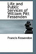 Life and Public Services of William Pitt Fessenden