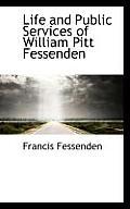 Life and Public Services of William Pitt Fessenden