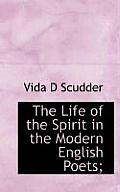 The Life of the Spirit in the Modern English Poets;